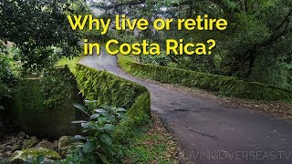 Why live or retire in Costa Rica?