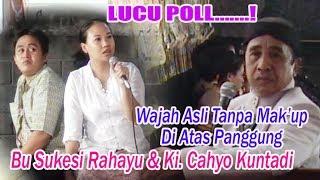 Bu Sukesi Rahayu & Ki. Cahyo Kuntadi - Wajah Asli Tanpa Mak'up Di Atas Panggung