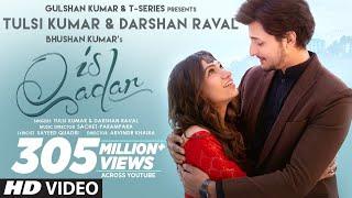 Is Qadar Lyrics | Tulsi Kumar, Darshan Raval