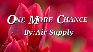 ONE MORE CHANCE(Lyrics)=Air Supply=