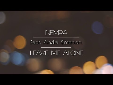 Nemra feat. Andre Simonian - Leave Me Alone (Official Video)