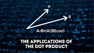 The real world applications of the dot product