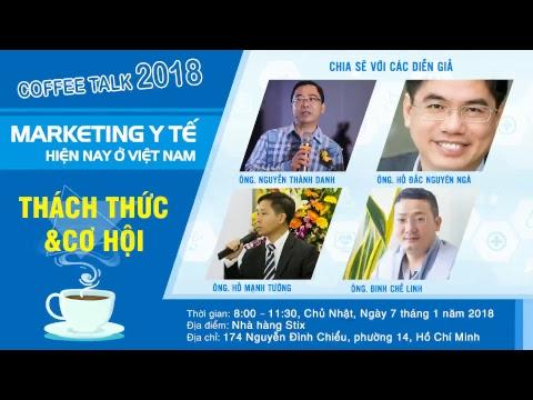 COFFEE TALK 2018 - MARKETING Y TẾ HIỆN NAY Ở VIỆT NAM | Thách thức và cơ hội