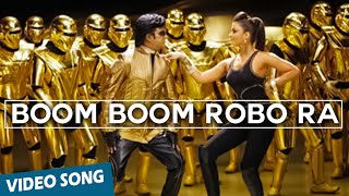 Boom Boom Robo Ra Official Video Song | Robot | Rajinikanth | Aishwarya Rai | A.R.Rahman