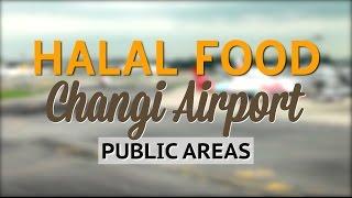 Changi Airport Singapore | Halal Food Restaurants in Changi Airport Terminals
