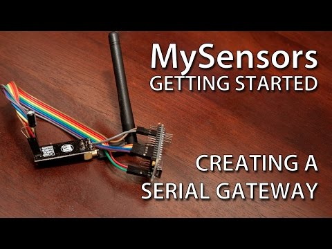 Building a Serial Gateway MySensors - Create your own Connected