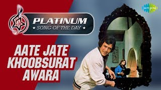 Platinum song of the day | Aate Jate Khoobsurat Awara | 09 February | R J Ruchi