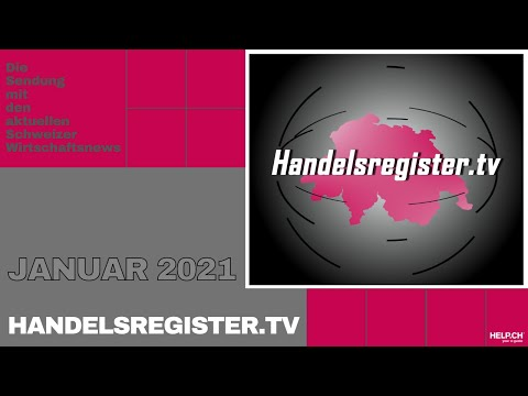 Handelsregister TV - Wirtschaftssendung Schweiz Januar 2021