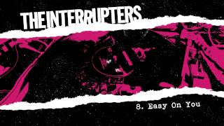 "The Interrupters - ""Easy On You"" (Full Album Stream)"