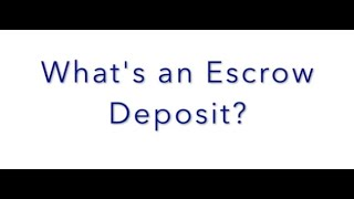 FAQ Friday: What's an Escrow Deposit?