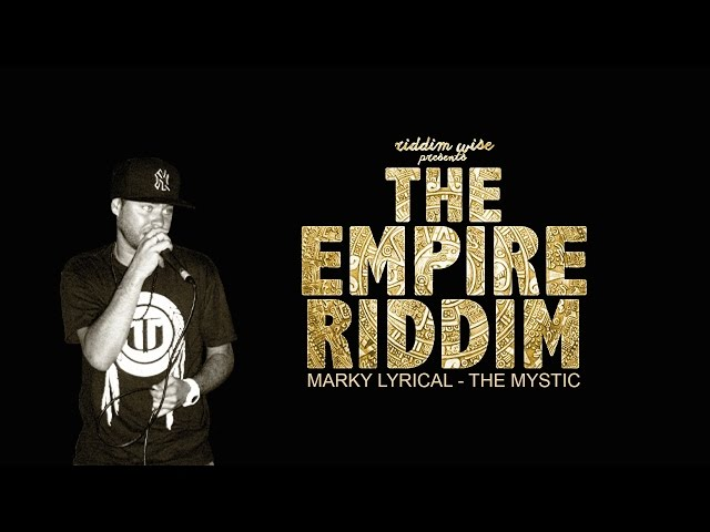 Marky Lyrical The Mystic Empire Riddim Wise