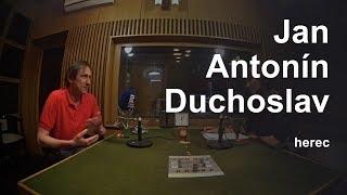 Jan Antonín Duchoslav: Vězení bylo strašné, ale pak přišlo ještě horší období