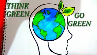 Easy and creative Drawing on THINK GREEN GO GREEN || SAVE EARTH ||Step by step.