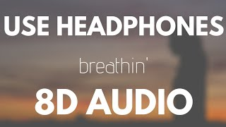 Ariana Grande   Breathin (8D AUDIO)