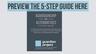 Guardianship or Alternatives? A 5-Step Guide