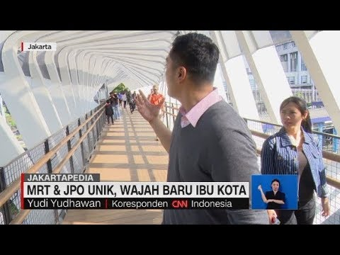 MRT & JPO Unik, Wajah Baru Ibu Kota