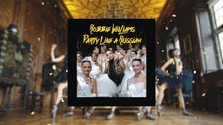 Robbie Williams - Party Like A Russian (Nick Mantis Remix)
