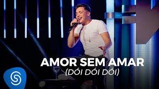 Wesley Safadão   Amor Sem Amar (Dói Dói Dói)   TBT WS