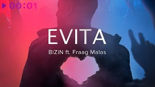 BIZIN feat. Fraag Malas - EVITA | Official Audio | 2019