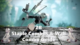 Soulcalibur 6 : 2B BnB Combos & Wall Combo Guide with Notations