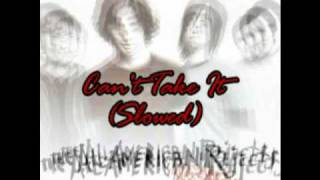 """Can't Take It"" by The All-American Rejects- slowed"
