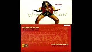 Patra - Worker Man (Phat & Insane Mix)