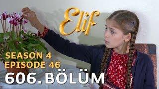 Elif 606. Bölüm | Season 4 Episode 46