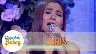Juris sings 'Kunin Mo Na Ang Lahat Sa Akin' | Magandang Buhay
