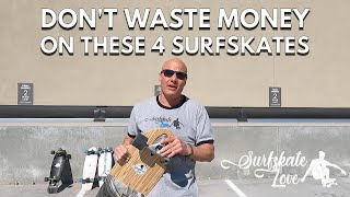Surfskate Review: 4 Surfskates to Not Waste Your Money On