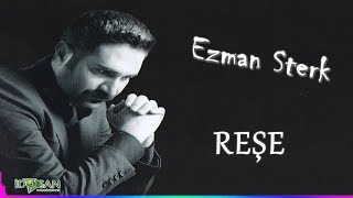 Ezman Sterk - Reşe - (Official Audıo)
