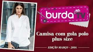 burda na TV 83 – Camisa plus size