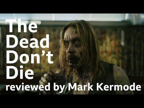 The Dead Don't Die reviewed by Mark Kermode (видео)