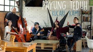 Payung Teduh - Kucari Kamu (cover By Andri Guitara, Rahma, Mega, Dwi, Delfi)