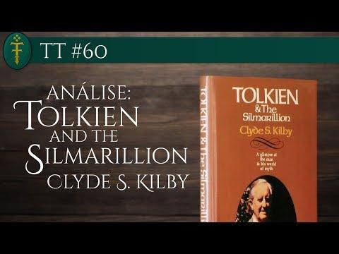 TT #60 - Tolkien & O Silmarillion (Clyde S. Kilby)