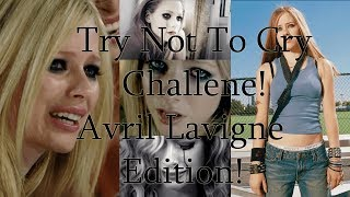 Try Not to Cry Challenge (Avril Lavigne Edition)