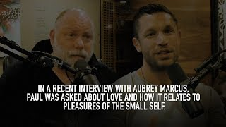 Love And How It Relates To The Pleasures Of The Small Self (Aubrey Marcus Podcast)