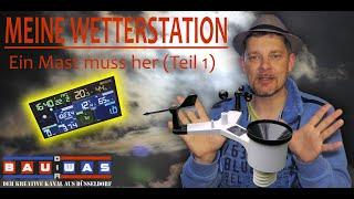 Meine Wetterstation - Ein Mast muss her (Teil 1)