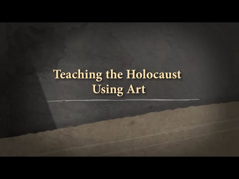 Teaching the Holocaust Using Art