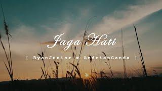 Download lagu Jaga Hati Ryanjunior X Andrian Ganda Mp3