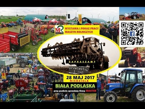 *ZAPROSZENIE*⇔MASTER Biała Podlaska 28 maj 2017⇔//Pokaz i wystawa maszyn rolniczych//