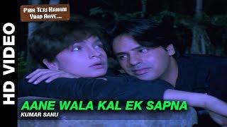 Aane Wala Kal - Phir Teri Kahani Yaad Aayee | Kumar Sanu