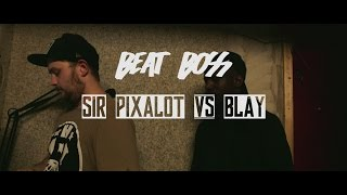 [BOSS006] Sir Pixalot Vs Blay (SEMI FINAL 2)