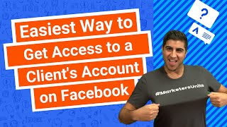 Easiest Way to Get Access to a Client's Account on Facebook