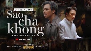 SAO CHA KHÔNG - PHAN MẠNH QUỲNH   OFFICIAL MV   OST BỐ GIÀ 2021