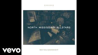 North Mississippi Allstars - Bid You Goodnight (Audio)