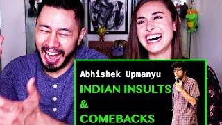 ABHISHEK UPMANYU | INDIAN INSULTS & COMEBACKS | Stand-up Comedy | Reaction!