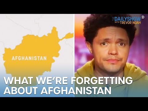 Na co u Afghánistánu nesmíme zapomínat - The Daily Show with Trevor Noah