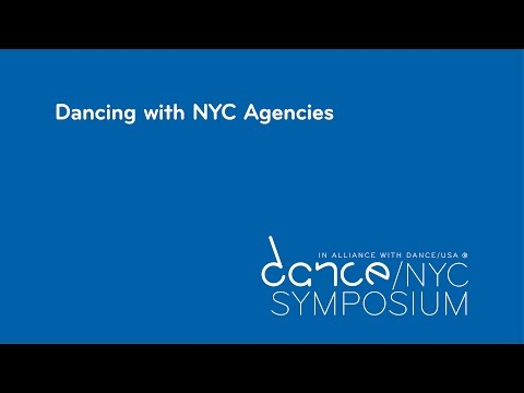 Dance/NYC 2017 Symposium: Dancing with New York City Agencies