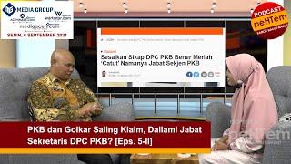 PKB dan Golkar Saling Klaim, Dailami Jabat Sekretaris DPC PKB? [Eps. 5-II]