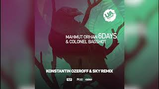 Mahmut Orhan & Colonel Bagshot - 6 Days (Konstantin Ozeroff & Sky Remix)